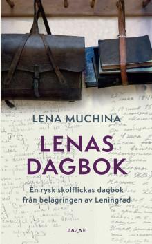 Lenas dagbok – en skolflickas dagbok från belägringen av Leningrad