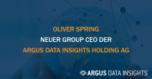 ARGUS DATA INSIGHTS Holding AG designiert Oliver Spring als neuen Group-CEO