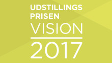 Udstillingsprisen Vision 2017 åbner for idéer