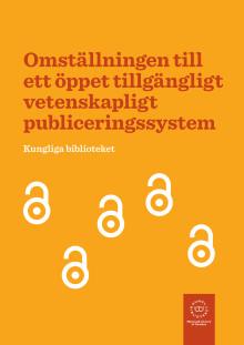 Omställningen till ett öppet tillgängligt vetenskapligt publiceringssystem