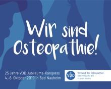 Osteopathie-Welt zu Gast in Bad Nauheim / 25 Jahre Verband der Osteopathen Deutschland (VOD) e.V.:  Internationaler Osteopathie-Kongress vom 4.-6. Oktober 2019