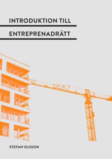 Entreprenadens förutsättningar och regler – ny bok om entreprenadrättens grunder