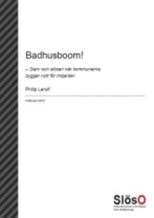 Ny rapport: Byggkostnaden för kommunala badhus rusar i höjden