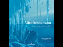 Forside Vårt frosne vann av Leif Magne Helgesen og Kim Holmen.jpg