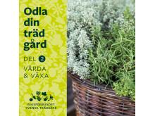 Odla din trädgård del 2 - Vårda & växa