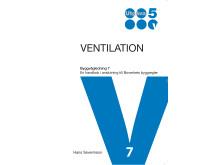 Ventilation. Byggvägledning 7