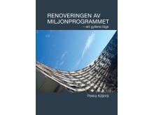 Renovering av miljonprogrammet – ett gyllene läge