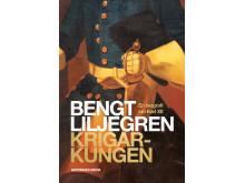 Krigarkungen av Bengt Liljegren