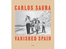 © Carlos Saura. Vanished Spain, 2016