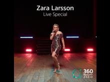 Zara Larsson Live Special: 360 reality Audio
