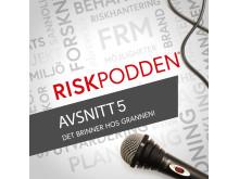 Riskpodden  #5 - DET BRINNER HOS GRANNEN