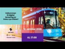 Velkommen til digital lansering av Oslos nye trikker!
