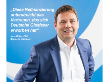 Jens Müller, CFO Deutsche Glasfaser zur Refinanzierung und FTTH-Marktführerschaft