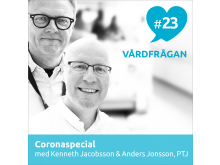 I Vårdfrågan #23 intervjuas Kenneth Jacobsson och Anders Jonsson om det nya coronaviruset.