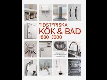 Omslag Tidstypiska kök och bad 1880–2000