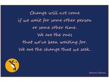 Barack Obama - We are the change.