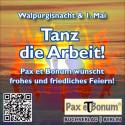 Walpurgisnacht und erster Mai Tanz die Arbeit! 2017 - Pax et Bonum