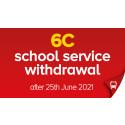 School service 6C withdrawal