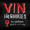 Vin för Rookies - en onördig podd om vin!