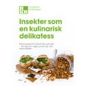 Insekter som en kulinarisk delikatess - Högskolan Kristianstad