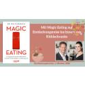 Mit Magic Eating endlich gesund essen und nachhaltig leben: Wie Ordnung im Kühlschrank unser Essverhalten und unsere Gesundheit beeinflusst