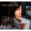 Maria Lithell Flyg släpper skiva med sin kammarmusik - Collected Chamber Music, 7 juni, 2019, Footprint Records, Little by Lithell Music Production / Naxos