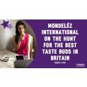 Mondeléz International on the Hunt for the Best Taste Buds in Britain