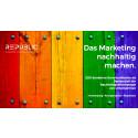 Auch Marketing und Kommunikation kann nachhaltig sein.