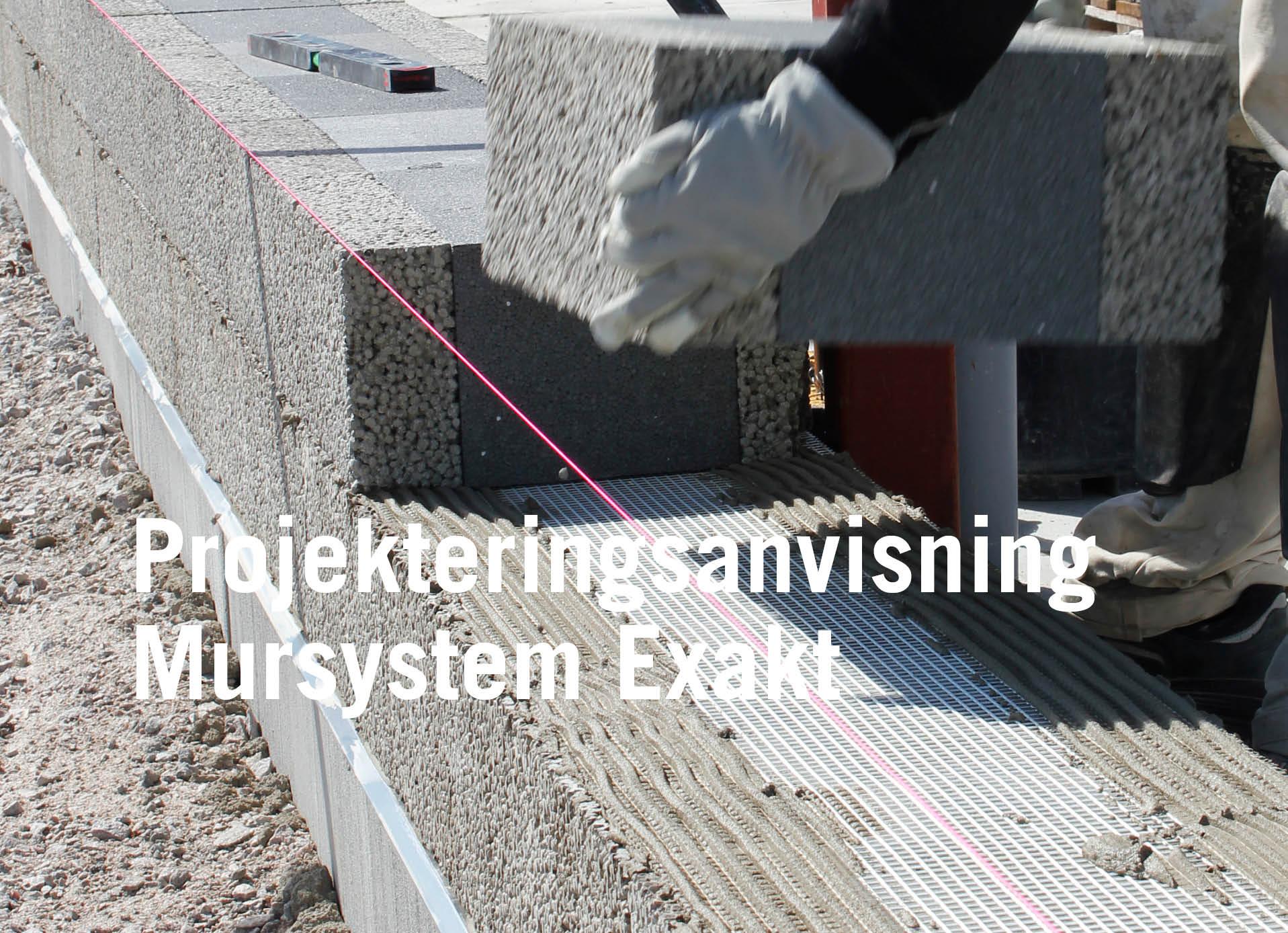 Projekteringsanvisning Mursystem Exakt