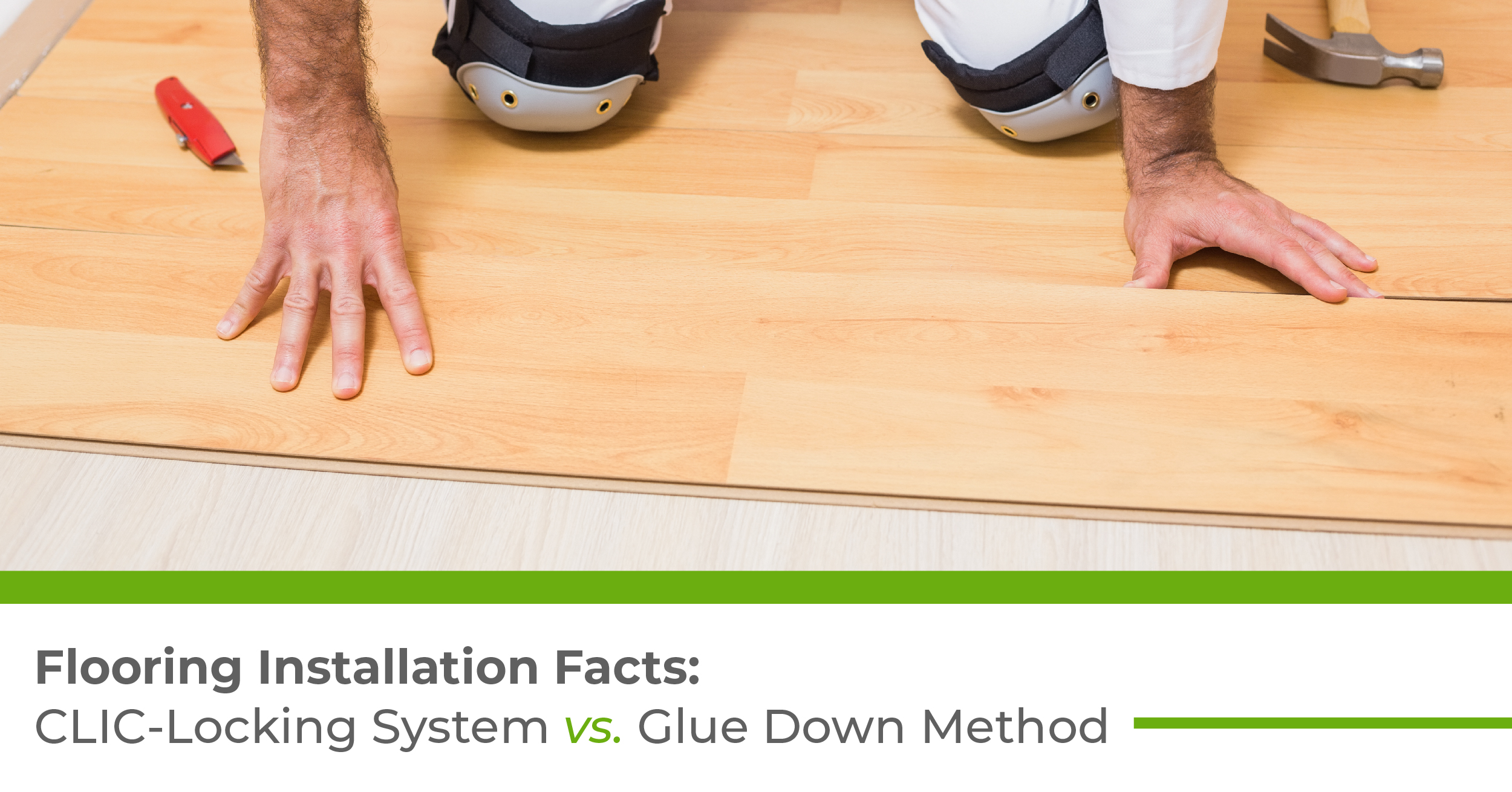 Flooring Installation Facts Clic Locking System Vs Glue Down